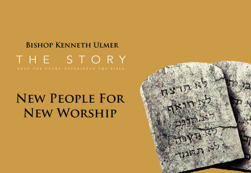 The Story: New People for New Worship