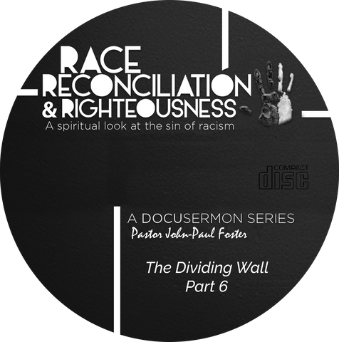 Race Reconciliation & Righteousness: Part 6 The Dividing Wall (CD)