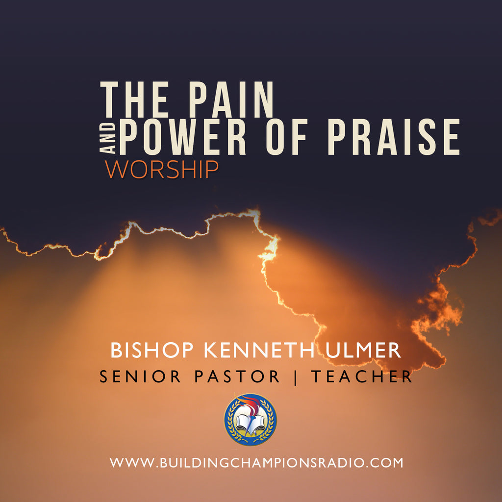 The Pain and Power of Praise: Worship (MP3 Download)