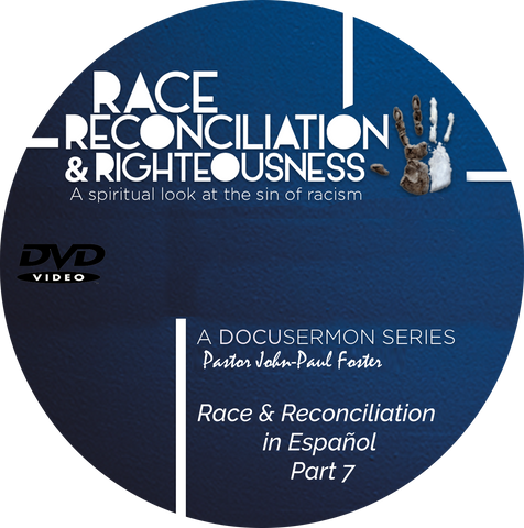 Race Reconciliation & Righteousness: Part 7 Reconciliation In Espanol (DVD)