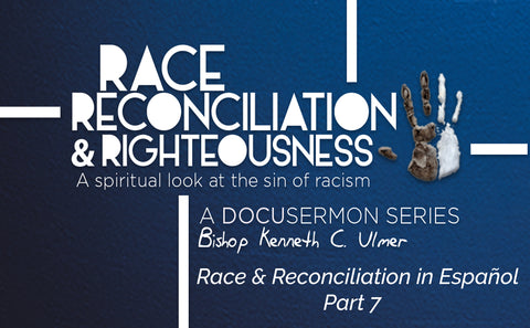 Race Reconciliation & Righteousness: Part 7 Reconciliation In Espanol (MP3 Download)