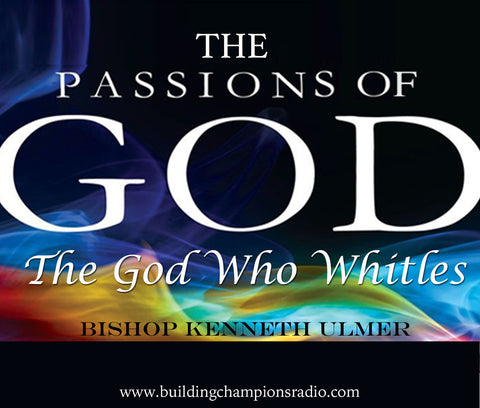 The Passions of God: The God Who Whistles