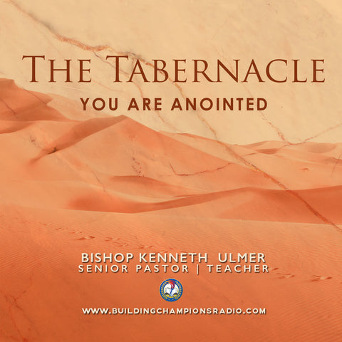 The Tabernacle: 08 You Are Anointed