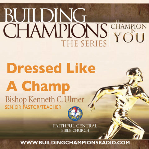 Building Champions: Dressed Like A Champion