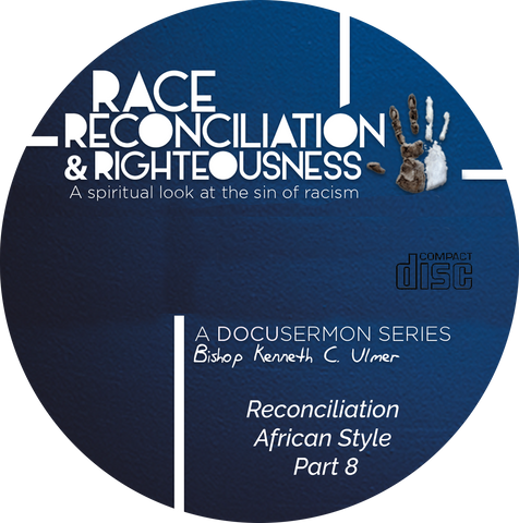 Race Reconciliation & Righteousness: Part 8 Reconciliation African Style (CD)