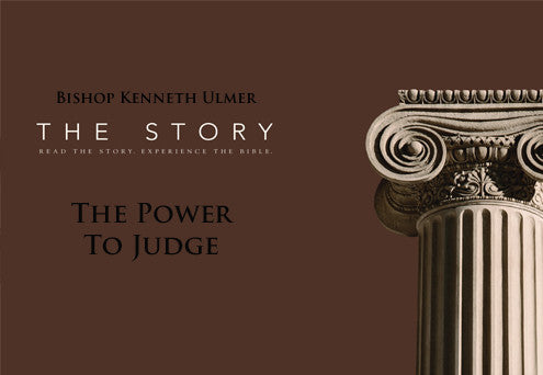 The Story: The Power to Judge