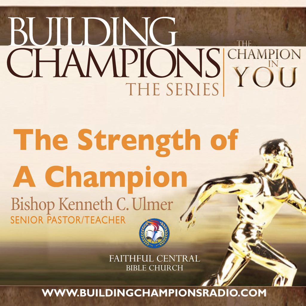 Building Champions: The Strength of A Champion