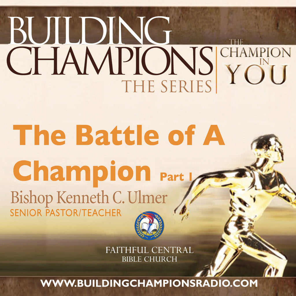 Building Champions: The Battle of A Champion Part 1