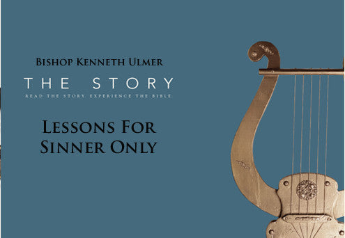The Story: Lessons for Sinners Only