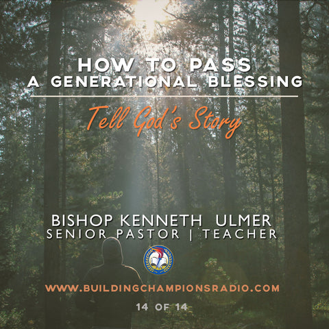 How To Pass A Generational Blessing: Tell God's Story (MP3 Download)