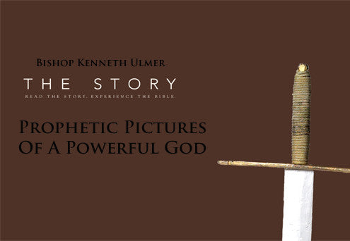 The Story: Prophetic Pictures of a Powerful God