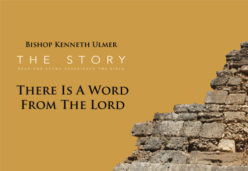 The Story: There Is a Word From the Lord