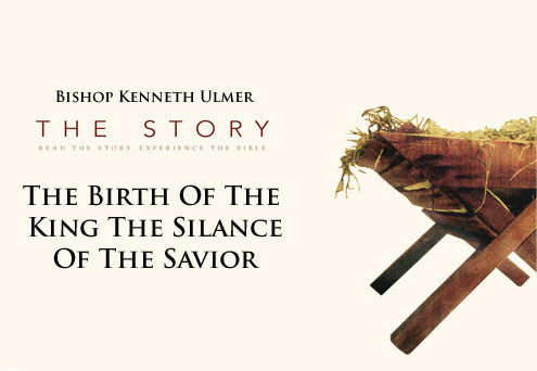 The Story: The Birth of the King, the Silence, and the Savior
