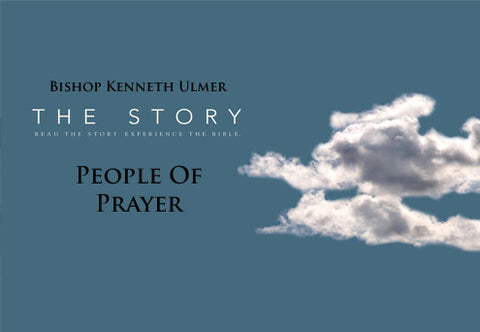 The Story: People of Prayer