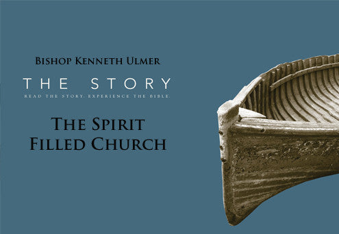The Story: The Spirit Filled Church