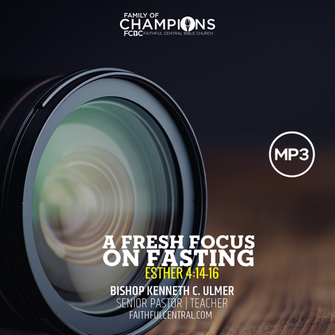 A Fresh Focus on Fasting (MP3 Download)
