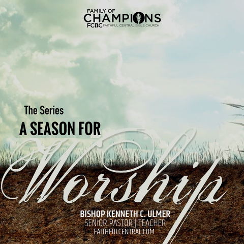 A Season For Worship: The Series