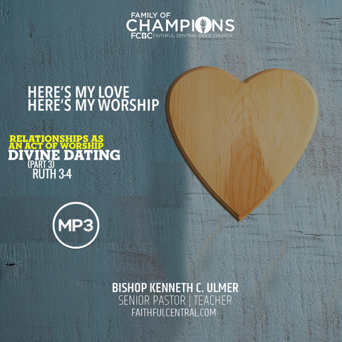 Here's My Love; Here's My Worship: Divine Dating Part 3 (MP3 Download)