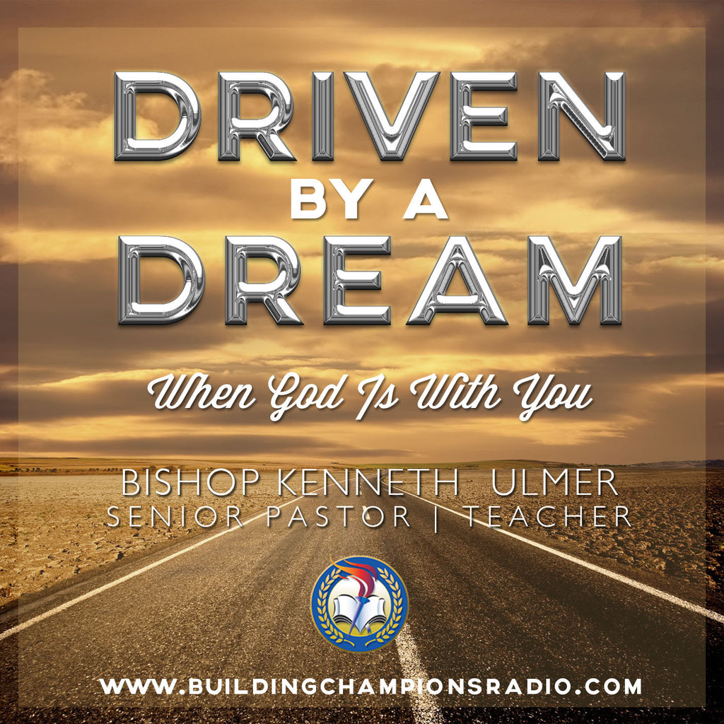 Driven By A Dream: When God Is With You (MP3 Download)