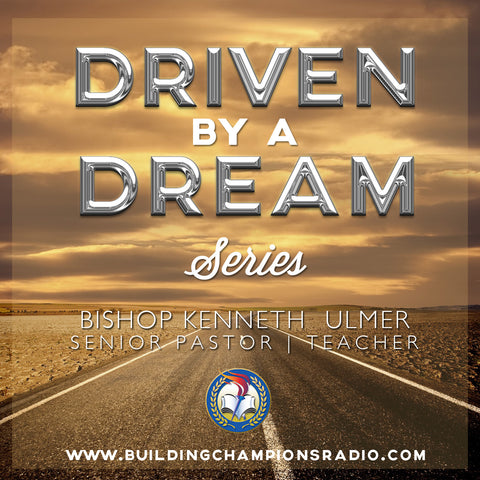 Driven By A Dream: The Series