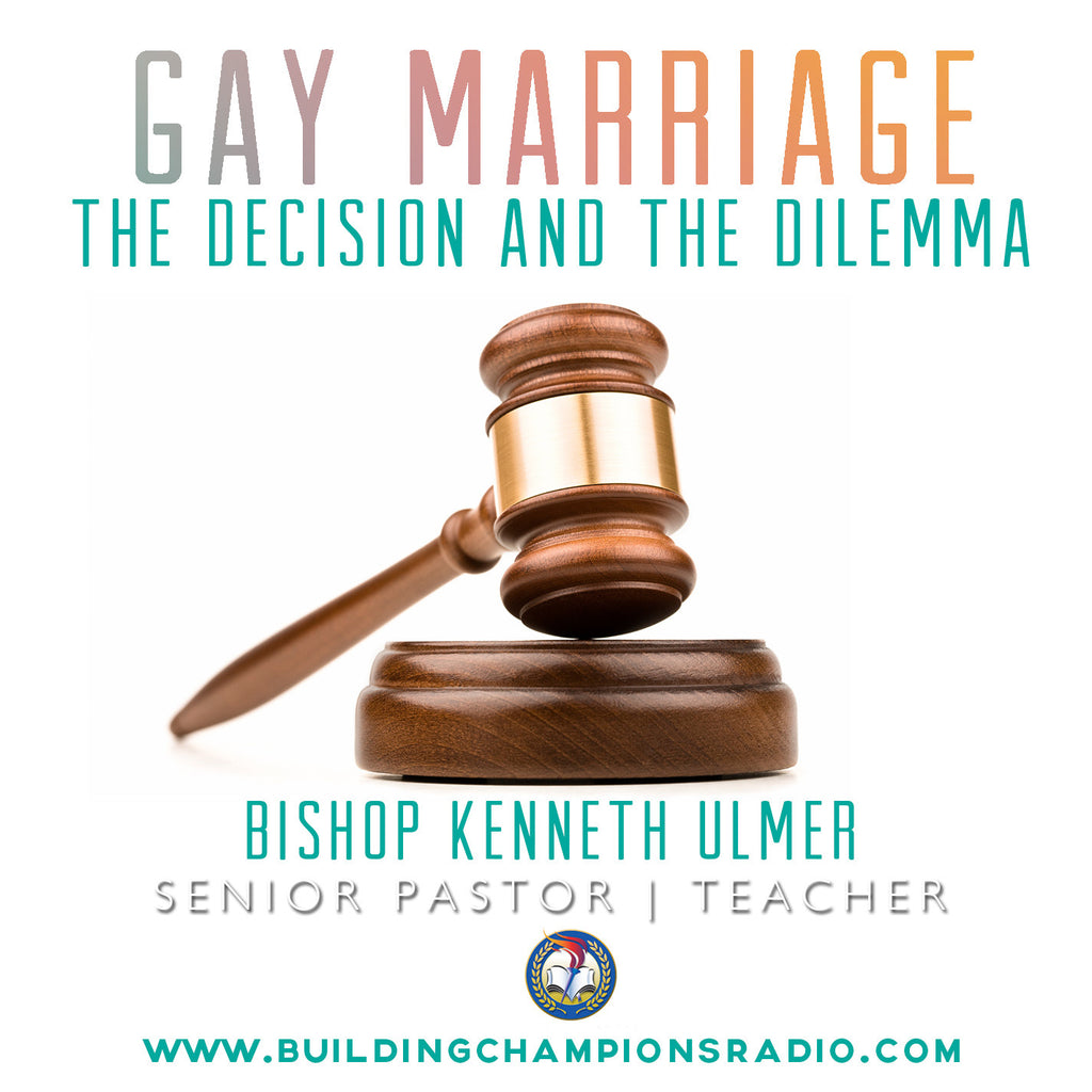 Gay Marriage: The Decision and the Dilemma