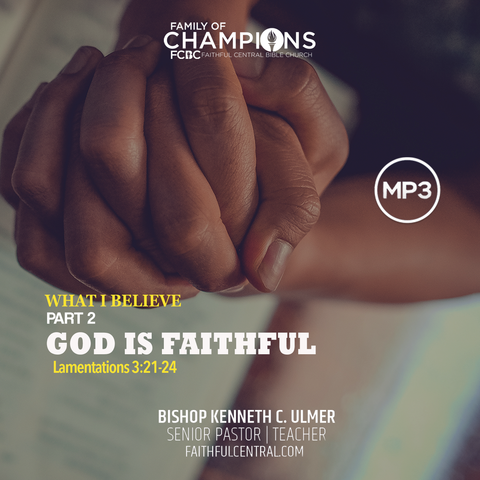What I Believe Part 2 - God Is Faithful (MP3 Download)