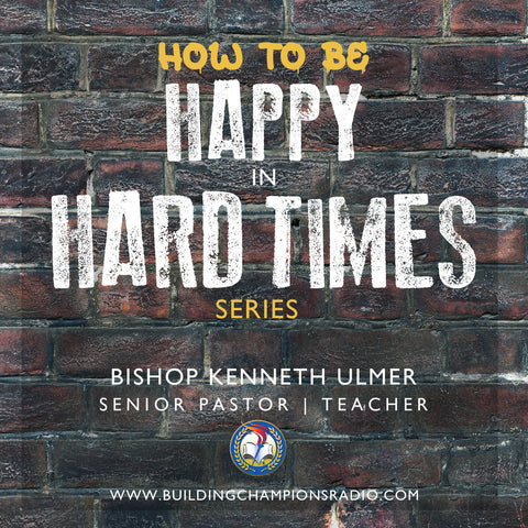 How to Be Happy In Hard Times Series