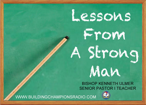 Lessons From A Strong Man
