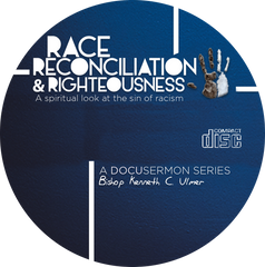Race Reconciliation & Righteousness: The Series