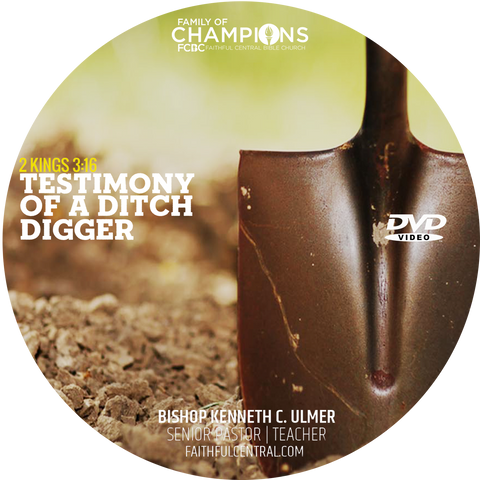 Testimony of A Ditch Digger (DVD)