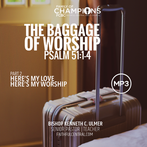 Here's My Love; Here's My Worship: The Baggage of Worship Part 2 (MP3 Download)