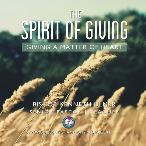 The Spirit of Giving: Giving A Matter of The Heart (1/11 - 1/12)