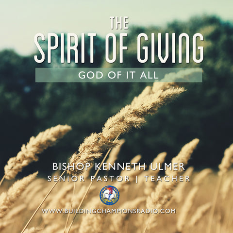 The Spirit of Giving: The God of It All (12/28 - 12/29)