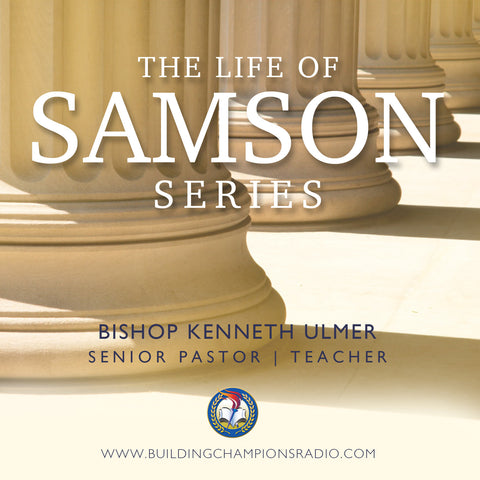 The Life of Samson: The Series