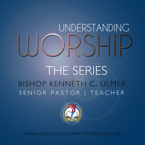 Understanding Worship: The Series