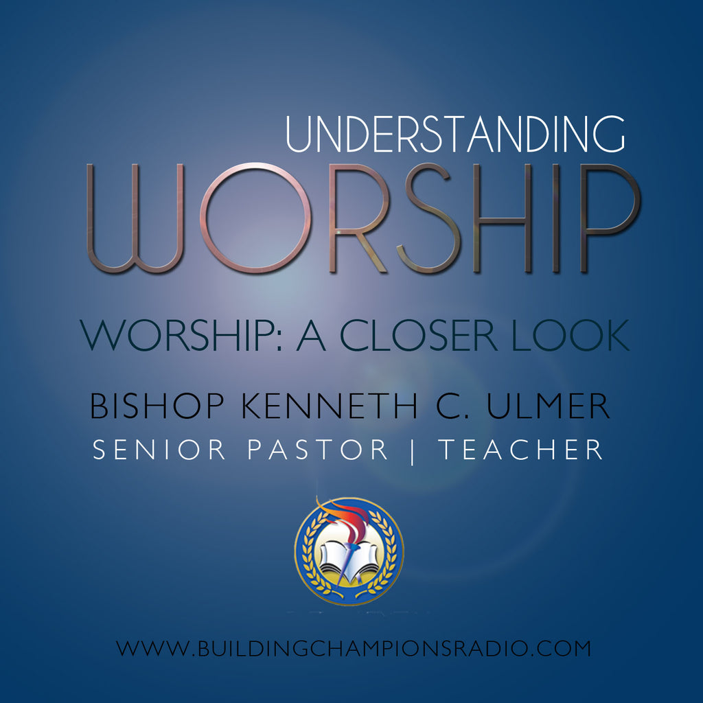 Understanding Worship: Worship a Closer Look (MP3 Download)