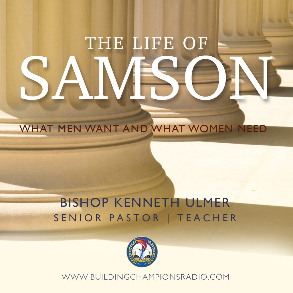 The Life of Samson: What Men Want and Women Need (MP3 Download)