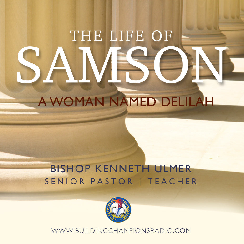 The Life of Samson: A Women Named Delilah (MP3 Download)
