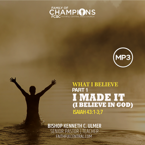 What I Believe Part 1 - I Made It (I Believe In God)  (MP3 Download)