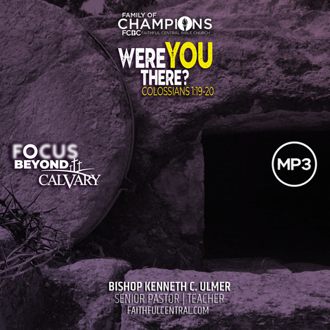 Focus Beyond Calvary: Were You There? (MP3 Download)