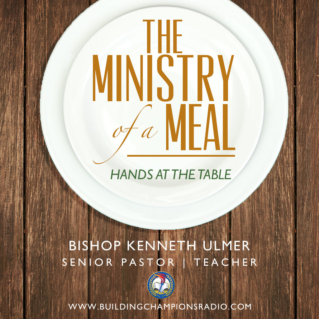 Ministry of a Meal: Hands at the Dinner Table (11/26;11/30)