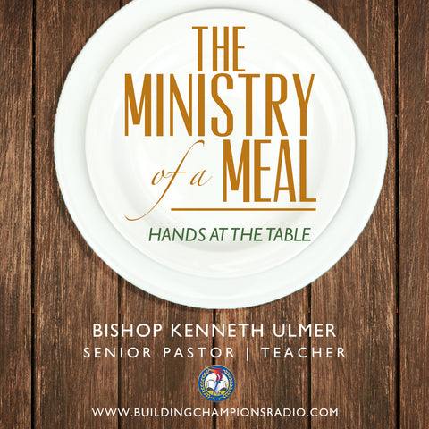 Ministry of a Meal: Hands at the Dinner Table (MP3 Download)