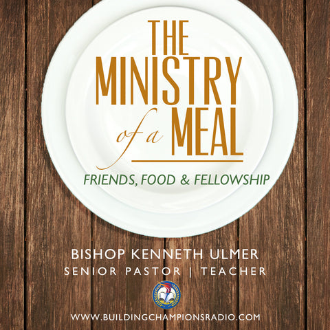 Ministry of a Meal: Friends, Food, & Fellowship (MP3 Download)