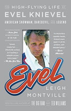 Load image into Gallery viewer, Evel: The High-Flying Life of Evel Knievel: American Showman, Daredevil, and Legend - MyBikeCo
