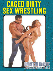 Caged Dirty Sex Wrestling