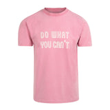 Camiseta Do What You Can´t - Faded Rose