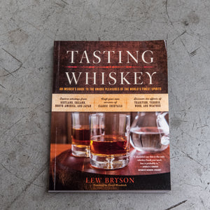 Tasting Whiskey by Lew Bryson