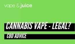 Cannabis Vape - Is it legal?