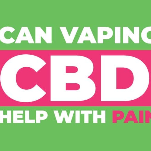 CBD vape oil for pain | 3 ways it may help