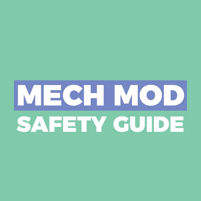 Mech Mod Safety Guide